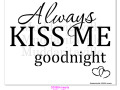 S0068A_Always Kiss Me Good NIght with Hearts