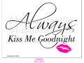 S0068B_Always Kiss Me Good Night script with Lips