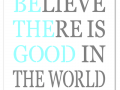 S0147_Believe there is good